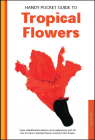Handy Pocket Guide to Tropical Flowers (Handy Pocket Guides) Cover Image