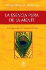 La esencia pura de la mente: La antigua tradición Dzogchen del Tíbet Cover Image