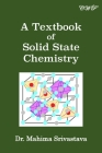 A Textbook of Solid State Chemistry Cover Image