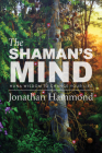 The Shaman's Mind: Huna Wisdom to Change Your Life Cover Image