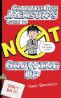 Charlie Joe Jackson's Guide to Not Growing Up Cover Image