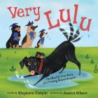 Very Lulu: The (Mostly) True Story of a Training School Dropout Cover Image