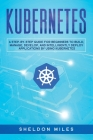 Kubernetes: A Step-By-Step Guide For Beginners To Build, Manage, Develop, and Intelligently Deploy Applications By Using Kubernete Cover Image