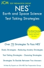NES Earth and Space Science - Test Taking Strategies: NES 307 Exam - Free Online Tutoring - New 2020 Edition - The latest strategies to pass your exam Cover Image