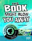 This Book Might Blow You Away: A Collection of Amazing Weather Trivia Cover Image