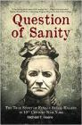 Question of Sanity: The True Story of Female Serial Killers in 19th Century New York Cover Image