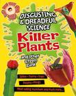 Killer Plants and Other Green Gunk (Disgusting & Dreadful Science) Cover Image