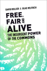 Free, Fair, and Alive: The Insurgent Power of the Commons Cover Image