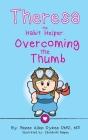 Theresa the Habit Helper: Overcoming the Thumb Cover Image