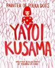 Painter of Polka Dots: Yayoi Kusama Cover Image