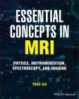 Essential Concepts in MRI: Physics, Instrumentation, Spectroscopy and Imaging Cover Image