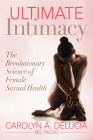 Ultimate Intimacy: The Revolutionary Science of Female Sexual Health Cover Image