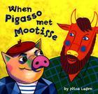 When Pigasso Met Mootisse Cover Image