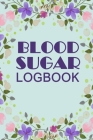 Blood Sugar Logbook: Professional Diabetic Diary. Glucose Monitoring Logbook - Record 2 Full Year2 Blood Sugar Levels (Before & After) + Re Cover Image