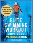 Elite Swimming Workout: 2019-2020 METERS Edition Cover Image
