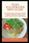PCOS Illustrated Diet Guide: Thе Ultіmаtе Swееt аnd Savory Recipes to Prevent PCOS, Hеаrt d&# Cover Image