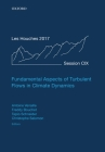 Fundamental Aspects of Turbulent Flows in Climate Dynamics: Lecture Notes of the Les Houches Summer School: Volume 109, August 2017 Cover Image
