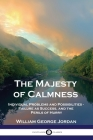 The Majesty of Calmness: Individual Problems and Possibilities - Failure as Success, and the Perils of Hurry Cover Image