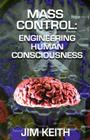 Mass Control: Engineering Human Consciousness Cover Image