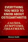 Everything you need to know about Osteoarthritis: Causes, Symptoms, Treatment Cover Image