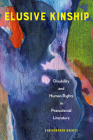 Elusive Kinship: Disability and Human Rights in Postcolonial Literature Cover Image