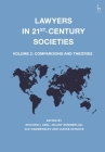 Lawyers in 21st-Century Societies: Vol. 2: Comparisons and Theories Cover Image