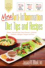More Anti-Inflammation Diet Tips and Recipes: Protect Yourself from Heart Disease, Arthritis, Diabetes, Allergies, Fatigue and Pain Cover Image