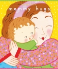 Mommy Hugs (Classic Board Books) Cover Image