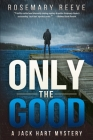 Only the Good: A Jack Hart Mystery Cover Image