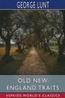 Old New England Traits (Esprios Classics) Cover Image