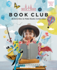 Wild and Free Book Club: 28 Activities to Make Books Come Alive Cover Image