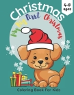 My First Big Christmas Coloring Book For Kids Ages 4-8: Fun Children's Christmas Gift or Present for Toddlers. Celebrate This Day With Santa's Reindee Cover Image
