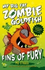 Fins of Fury: My Big Fat Zombie Goldfish Cover Image
