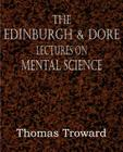 The Edinburgh & Dore Lectures on Mental Science Cover Image