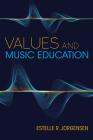 Values and Music Education (Counterpoints: Music and Education) Cover Image
