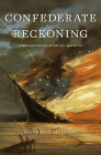Confederate Reckoning: Power and Politics in the Civil War South Cover Image