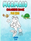 mermaid coloring book for kids ages 2-9: : mermaid coloring books for girls ages 2-3-4-5-6-7-8, cute sea animals coloring book, gift coloring book for Cover Image