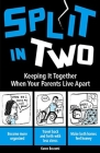 Split In Two: Keeping it Together When Your Parents Live Apart Cover Image
