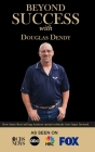 Beyond Success with Douglas Dendy Cover Image