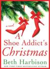 A Shoe Addict's Christmas: A Novel (The Shoe Addict Series #3) Cover Image