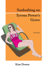Sunbathing on Tyrone Power's Grave Cover Image