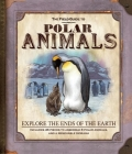 The Field Guide to Polar Animals: Explore the Ends of the Earth Cover Image
