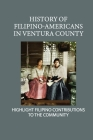 History Of Filipino-Americans In Ventura County: Highlight Filipino Contributions To The Community: Filipino Families Cover Image