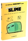 Adventures of a Slime: An Unofficial Minecraft Diary Cover Image