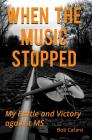 When the Music Stopped: My Battle and Victory Against MS Cover Image