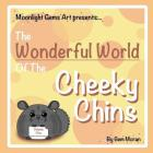 The Wonderful World Of The Cheeky Chins - Vol. 1 Cover Image