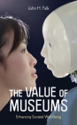 The Value of Museums: Enhancing Societal Well-Being Cover Image