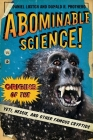 Abominable Science!: Origins of the Yeti, Nessie, and Other Famous Cryptids Cover Image