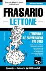 Frasario Italiano-Lettone e vocabolario tematico da 3000 vocaboli Cover Image