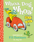 Whoa, Dog. Whoa! How to Relax: Inspired by P.D. Eastman's Go, Dog. Go! Cover Image
